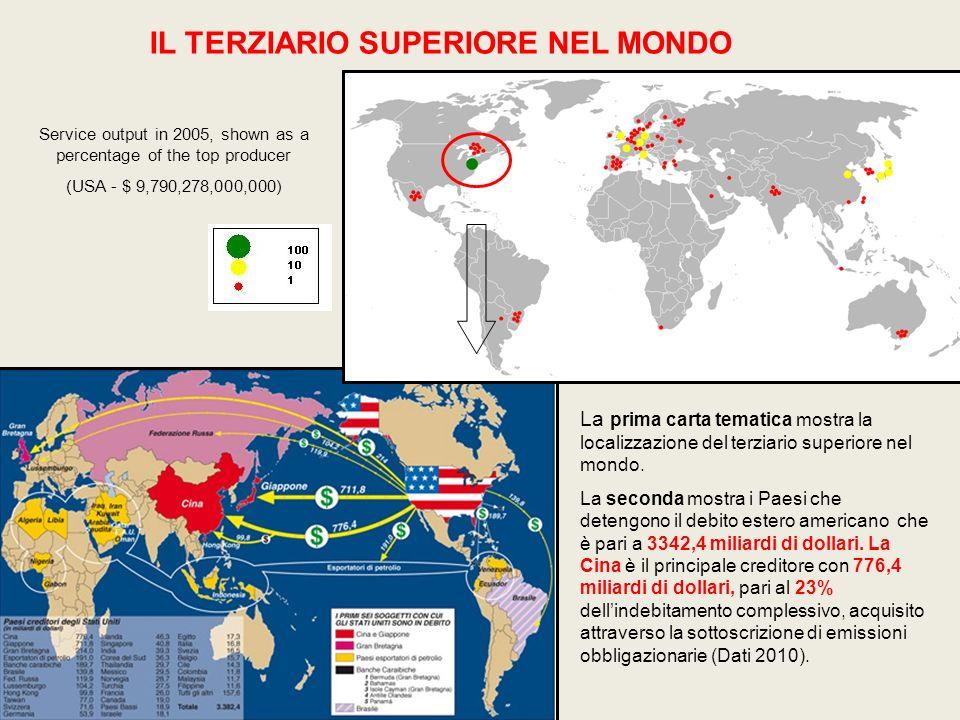 La prima carta tematica mostra la localizzazione del terziario superiore nel mondo. La seconda mostra i Paesi che detengono il debito estero americano