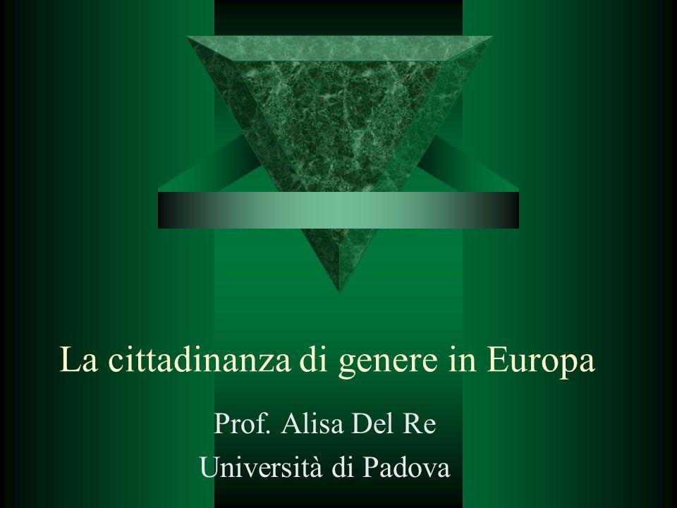 La cittadinanza di genere in Europa Prof. Alisa Del Re Università di Padova