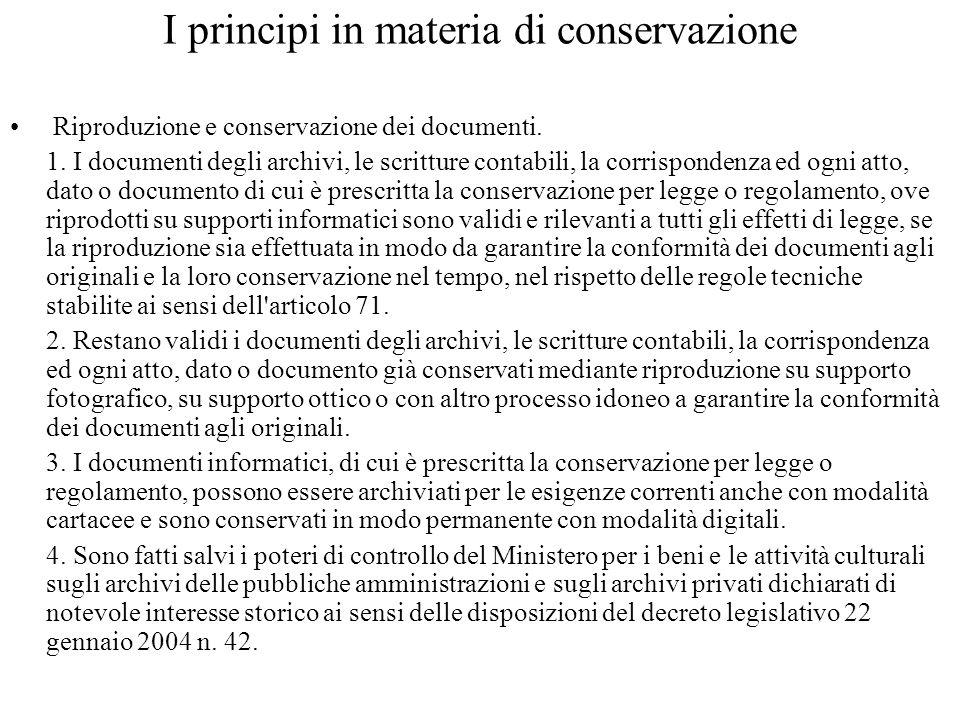 I principi in materia di conservazione Riproduzione e conservazione dei documenti. 1. I documenti degli archivi, le scritture contabili, la corrispond