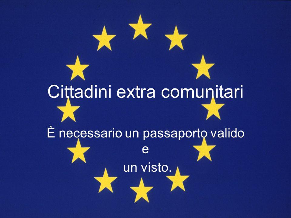 Cittadini extra comunitari È necessario un passaporto valido e un visto.