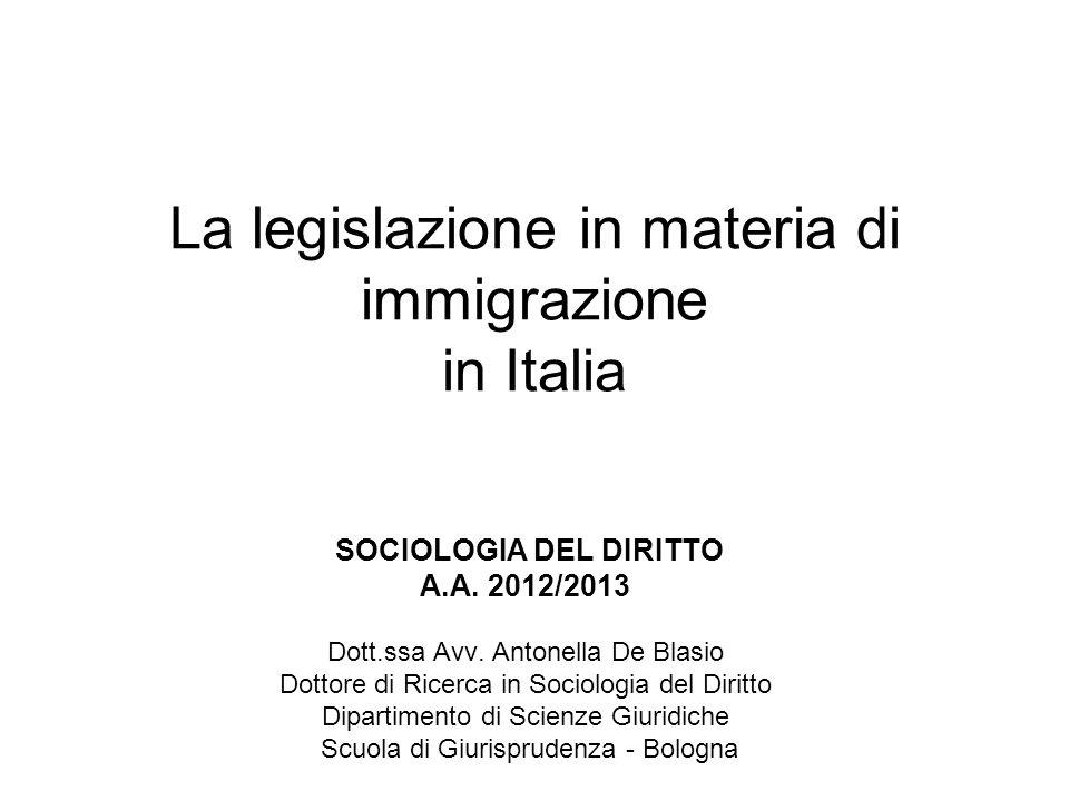 La legislazione in materia di immigrazione in Italia SOCIOLOGIA DEL DIRITTO A.A.