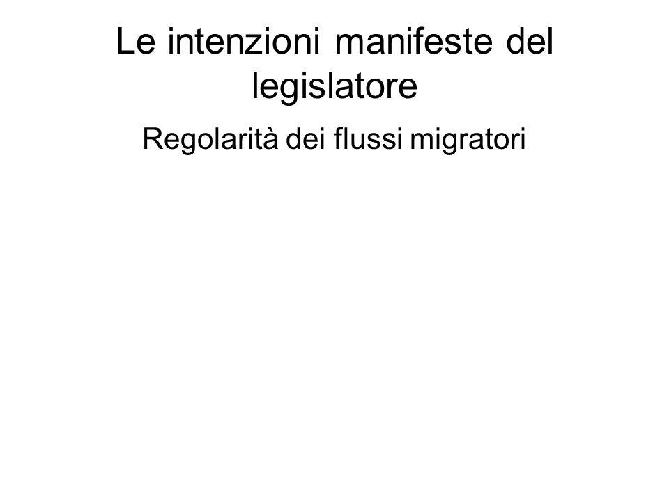 Le intenzioni manifeste del legislatore Regolarità dei flussi migratori