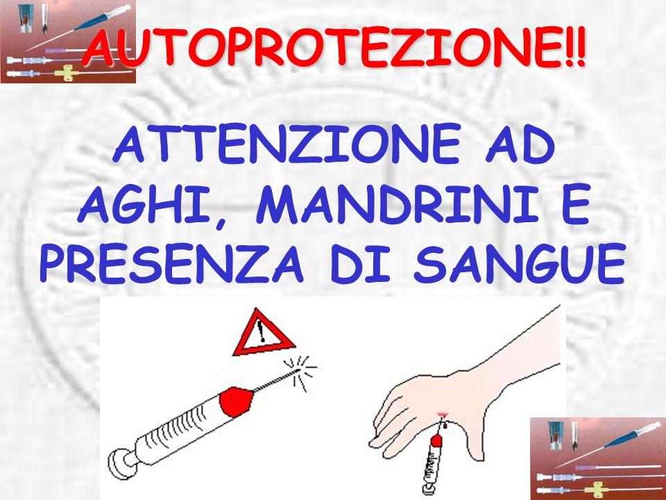 AUTOPROTEZIONE!! ATTENZIONE AD AGHI, MANDRINI E PRESENZA DI SANGUE