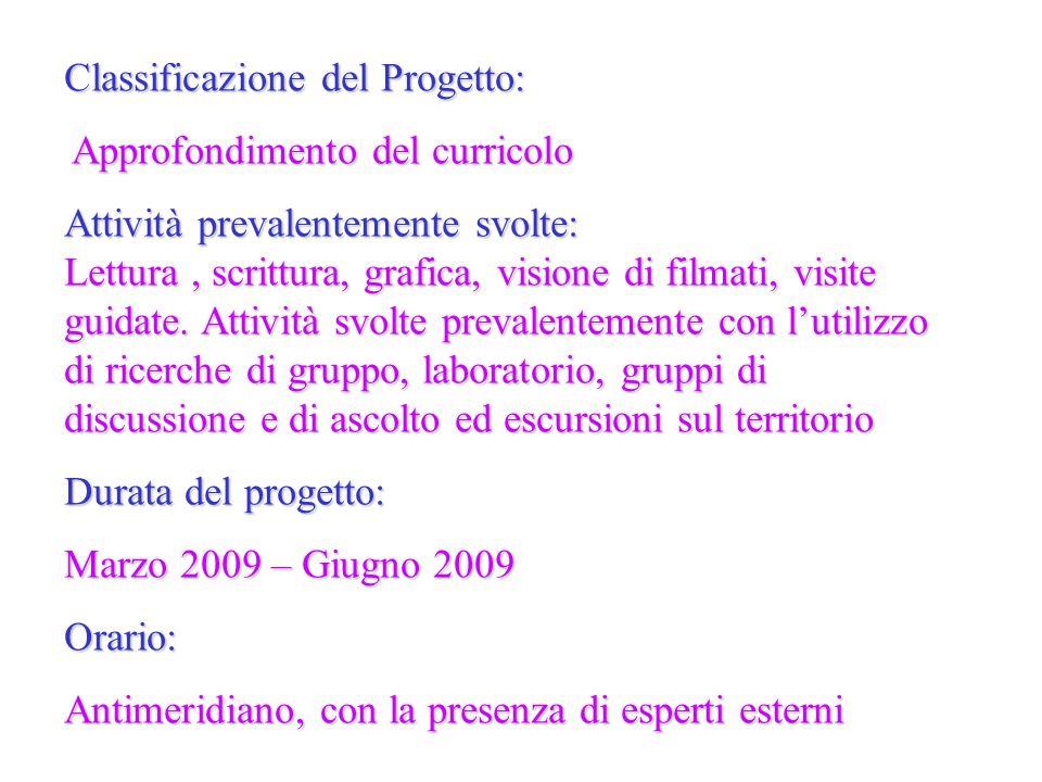 Classificazione del Progetto: Approfondimento del curricolo Approfondimento del curricolo Attività prevalentemente svolte: Lettura, scrittura, grafica