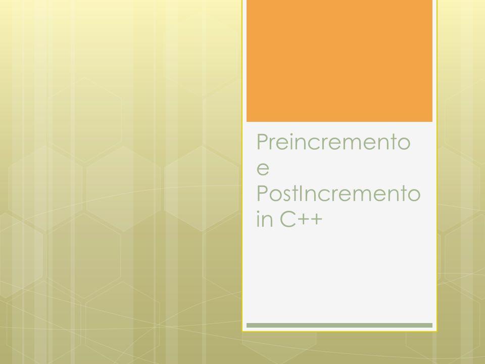 Preincremento e PostIncremento in C++