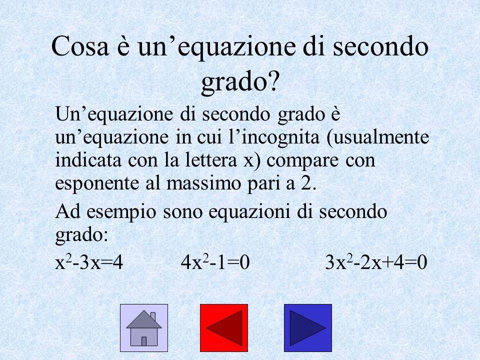 Cosa è unequazione di secondo grado? Unequazione di secondo grado è unequazione in cui lincognita (usualmente indicata con la lettera x) compare con e