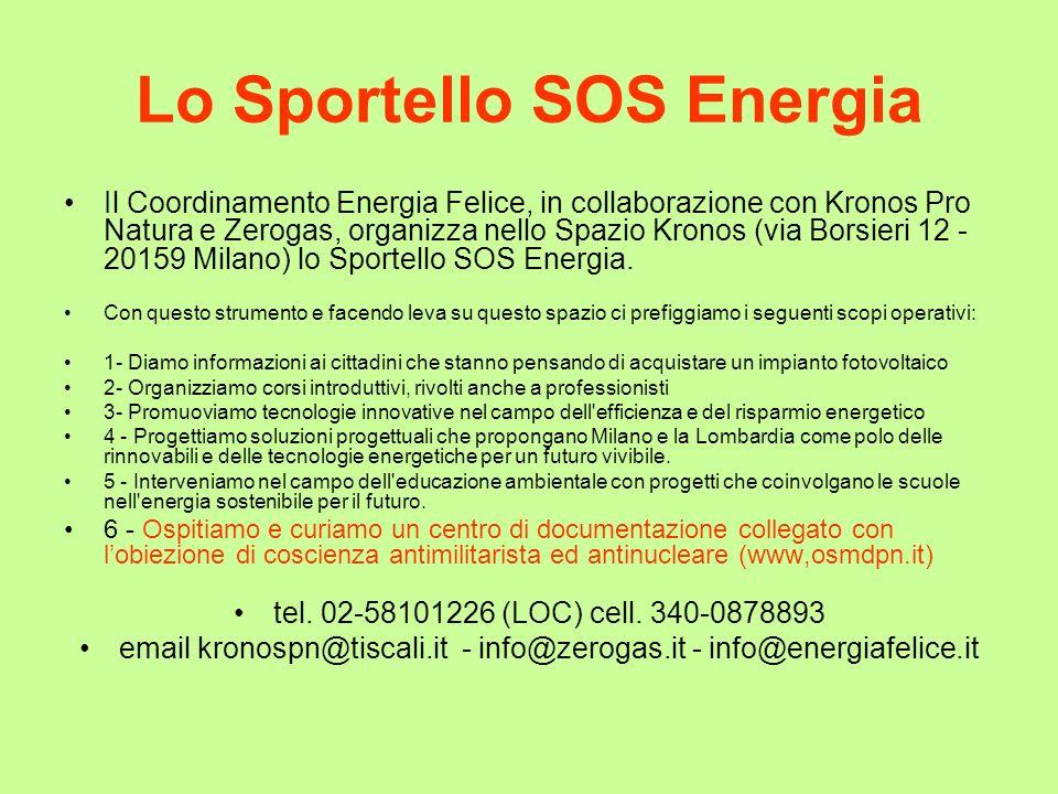 Lo Sportello SOS Energia Il Coordinamento Energia Felice, in collaborazione con Kronos Pro Natura e Zerogas, organizza nello Spazio Kronos (via Borsie