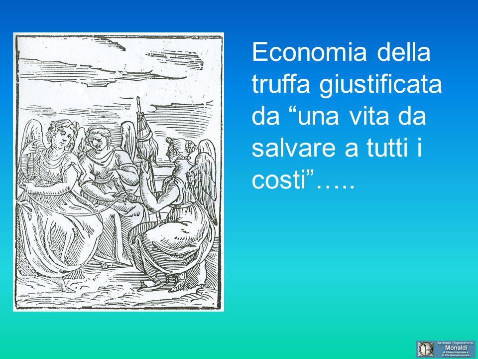 Economia della truffa giustificata da una vita da salvare a tutti i costi…..
