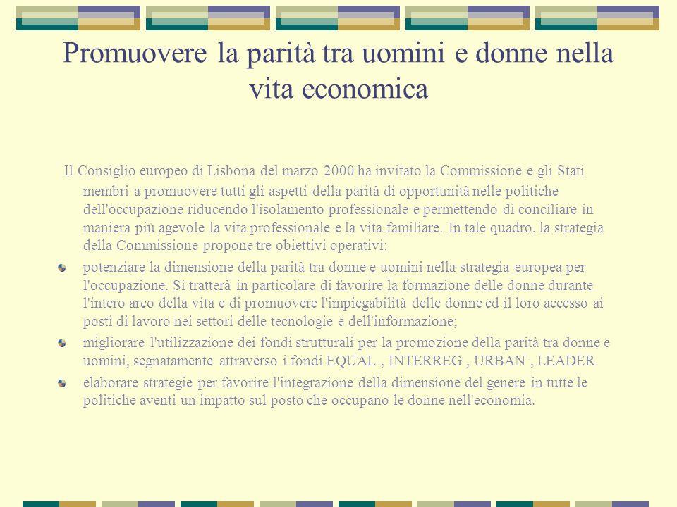 Promuovere la parità tra uomini e donne nella vita economica Il Consiglio europeo di Lisbona del marzo 2000 ha invitato la Commissione e gli Stati mem
