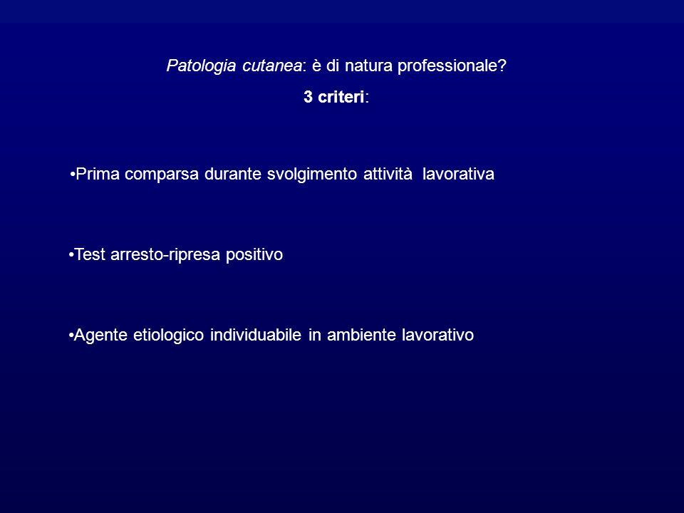 Patologia cutanea: è di natura professionale.