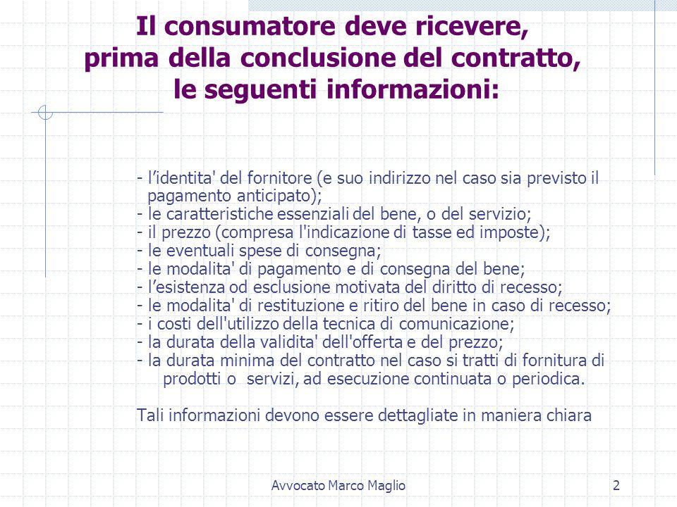 Avvocato Marco Maglio1 Le regole essenziali in materia di vendite a distanza E' entrato in vigore il 18 Ottobre 1999 il decreto legislativo 185/99 -at