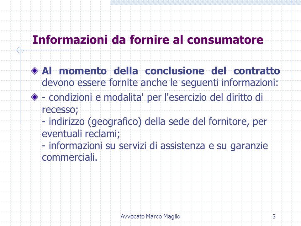 Avvocato Marco Maglio2 Il consumatore deve ricevere, prima della conclusione del contratto, le seguenti informazioni: - lidentita' del fornitore (e su