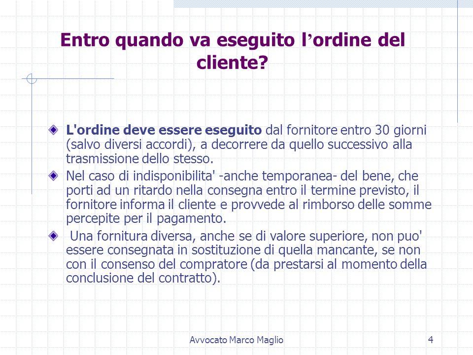 Avvocato Marco Maglio3 Informazioni da fornire al consumatore Al momento della conclusione del contratto devono essere fornite anche le seguenti infor