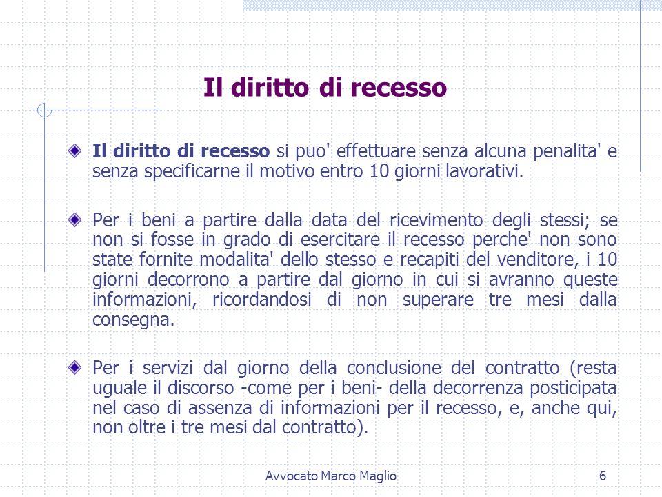 Avvocato Marco Maglio5 I casi in cui non si applicano queste regole Non sono necessarie le indicazioni su identita' fornitore, caratteristiche bene, e