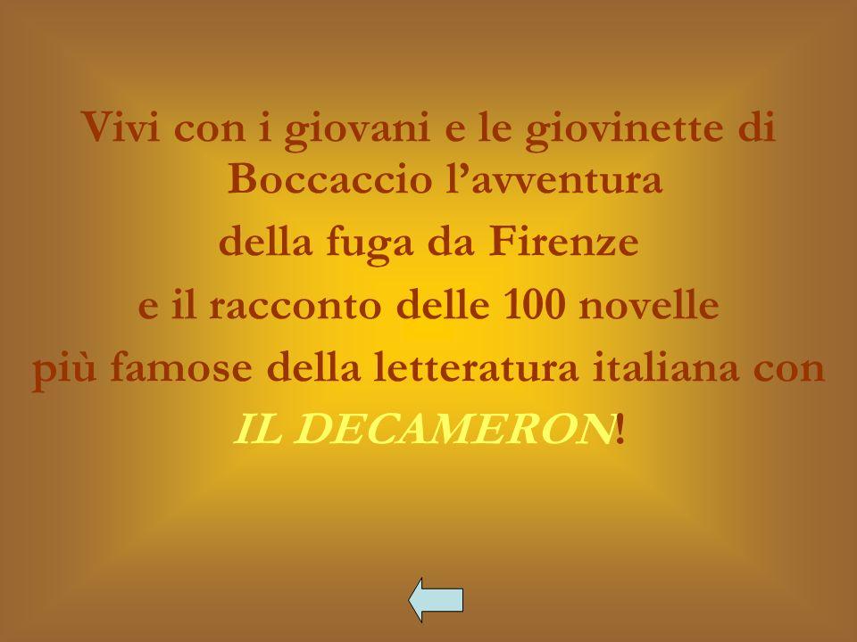 Vivi con i giovani e le giovinette di Boccaccio lavventura della fuga da Firenze e il racconto delle 100 novelle più famose della letteratura italiana con IL DECAMERON!