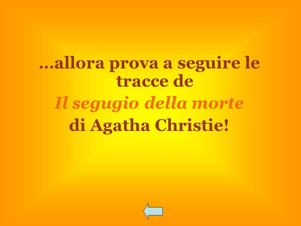 …allora prova a seguire le tracce de Il segugio della morte di Agatha Christie!
