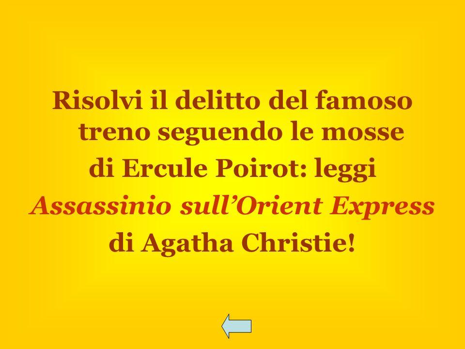 Risolvi il delitto del famoso treno seguendo le mosse di Ercule Poirot: leggi Assassinio sullOrient Express di Agatha Christie!