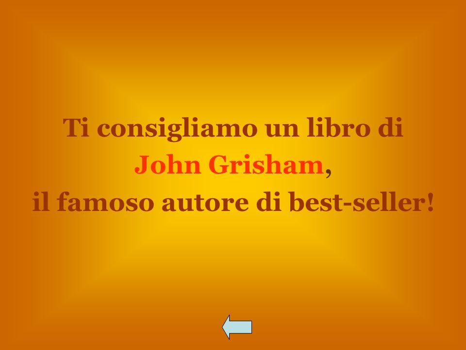 Ti consigliamo un libro di John Grisham, il famoso autore di best-seller!