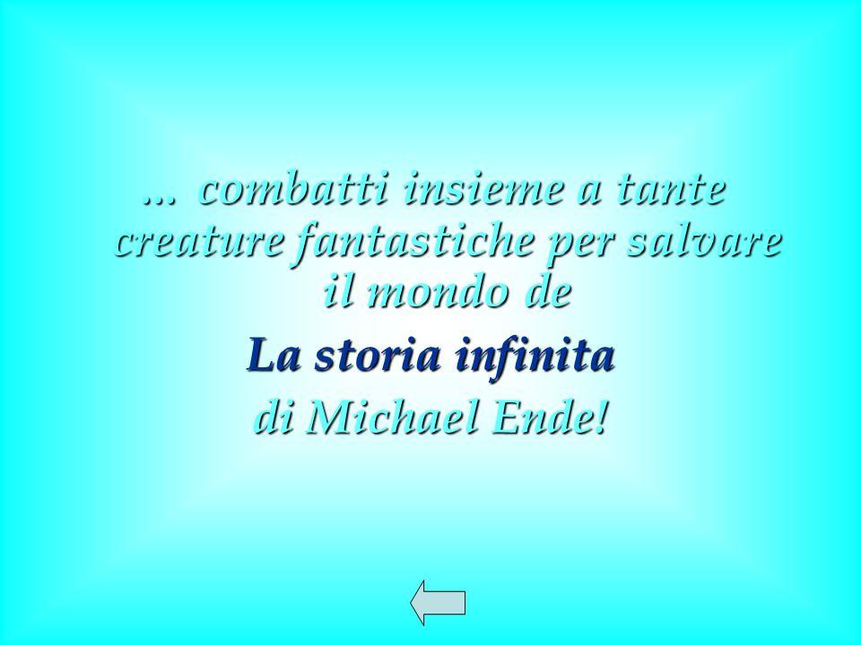 … combatti insieme a tante creature fantastiche per salvare il mondo de La storia infinita di Michael Ende!