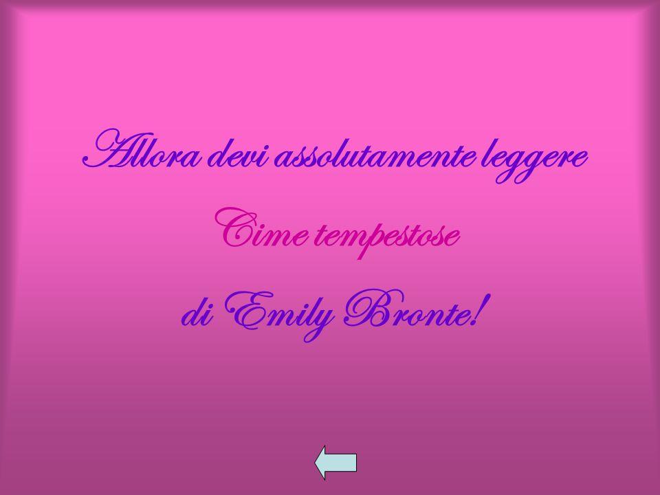 Allora devi assolutamente leggere Cime tempestose di Emily Bronte!