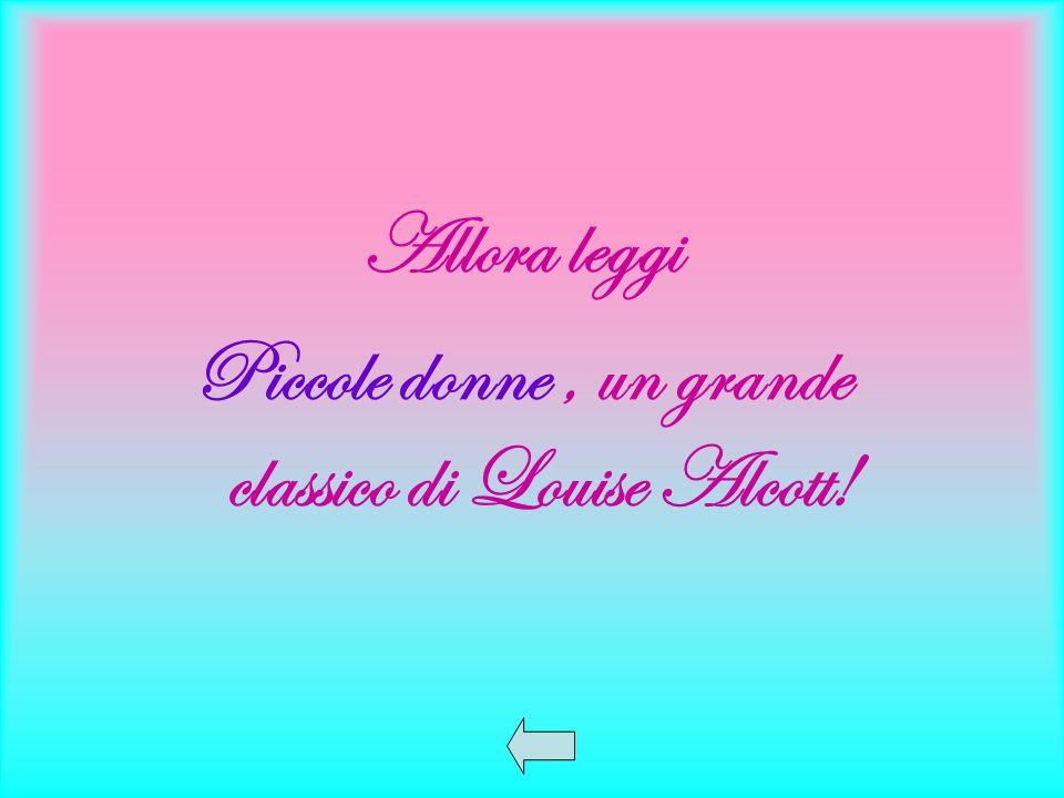 Allora leggi Piccole donne, un grande classico di Louise Alcott!
