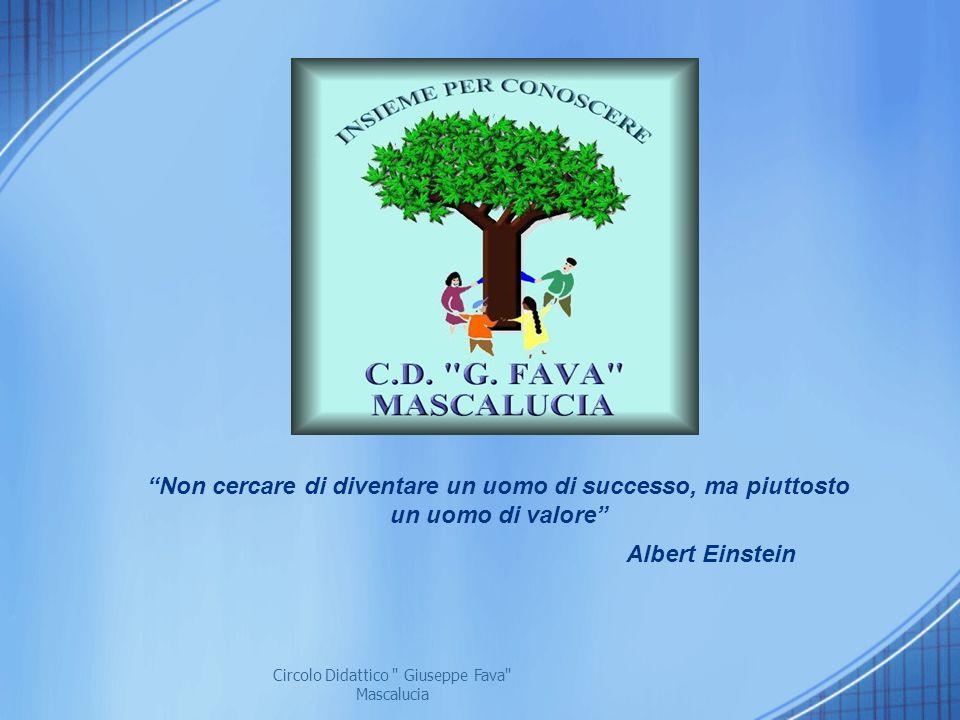 Non cercare di diventare un uomo di successo, ma piuttosto un uomo di valore Albert Einstein Circolo Didattico