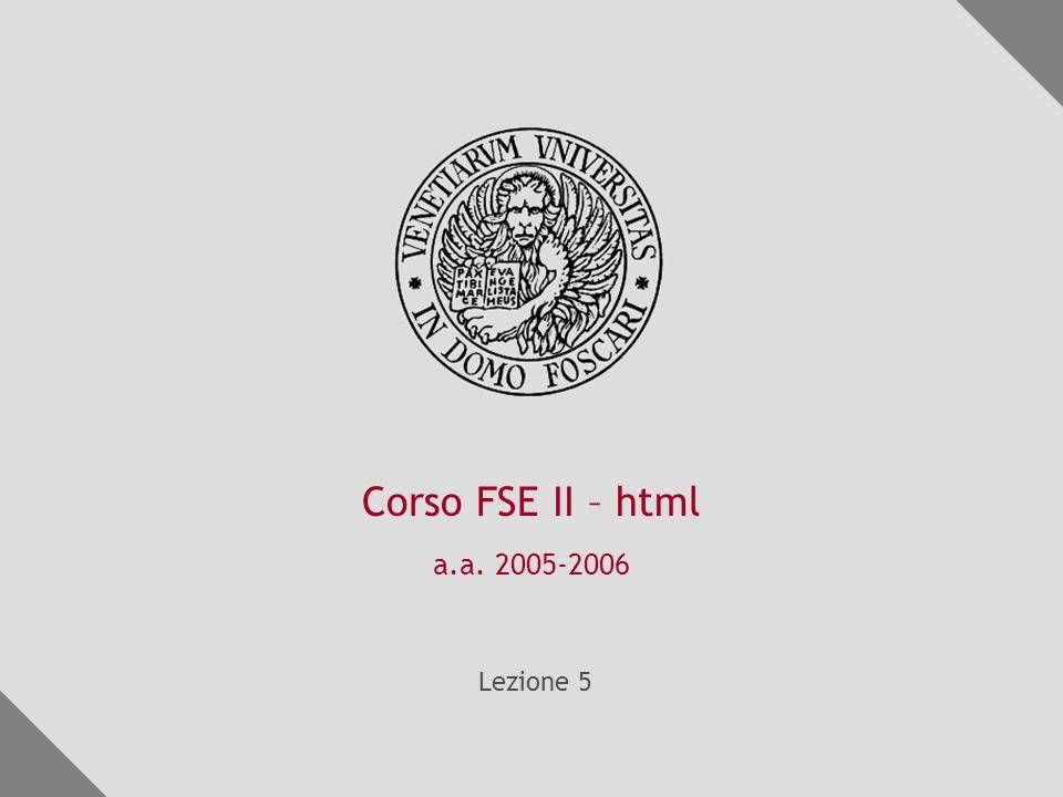 Corso FSE II – html a.a. 2005-2006 Lezione 5