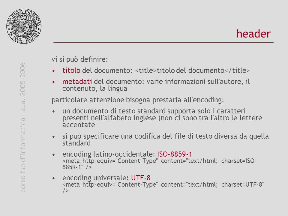 corso fse dinformatica – a.a. 2005-2006 header vi si può definire: titolo del documento: titolo del documento metadati del documento: varie informazio