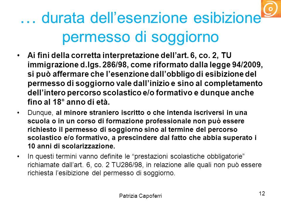 … durata dellesenzione esibizione permesso di soggiorno Ai fini della corretta interpretazione dellart. 6, co. 2, TU immigrazione d.lgs. 286/98, come