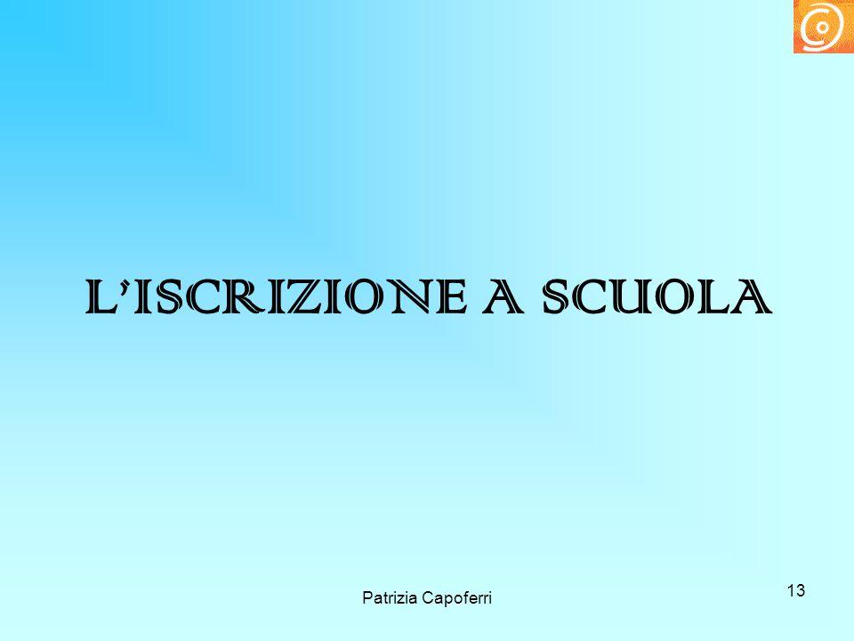 13 LISCRIZIONE A SCUOLA Patrizia Capoferri