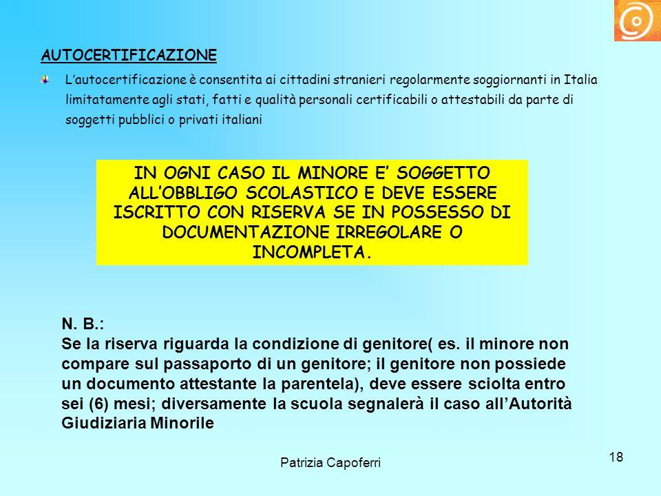 18 AUTOCERTIFICAZIONE Lautocertificazione è consentita ai cittadini stranieri regolarmente soggiornanti in Italia limitatamente agli stati, fatti e qu