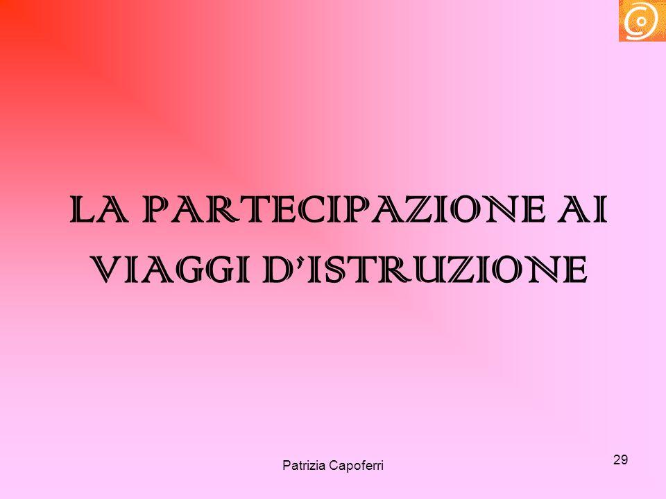 29 LA PARTECIPAZIONE AI VIAGGI DISTRUZIONE Patrizia Capoferri