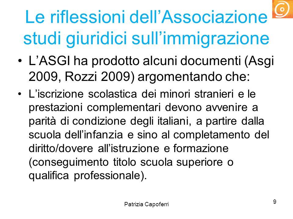Le riflessioni dellAssociazione studi giuridici sullimmigrazione LASGI ha prodotto alcuni documenti (Asgi 2009, Rozzi 2009) argomentando che: Liscrizi