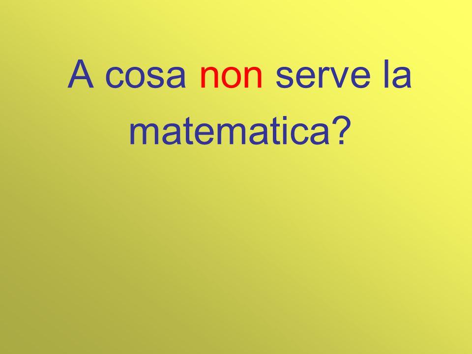 A cosa non serve la matematica?