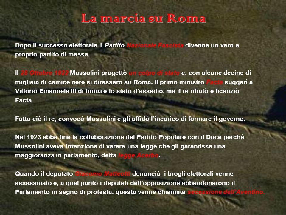 La marcia su Roma Dopo il successo elettorale il Partito Nazionale Fascista divenne un vero e proprio partito di massa. Il 28 Ottobre 1922 Mussolini p
