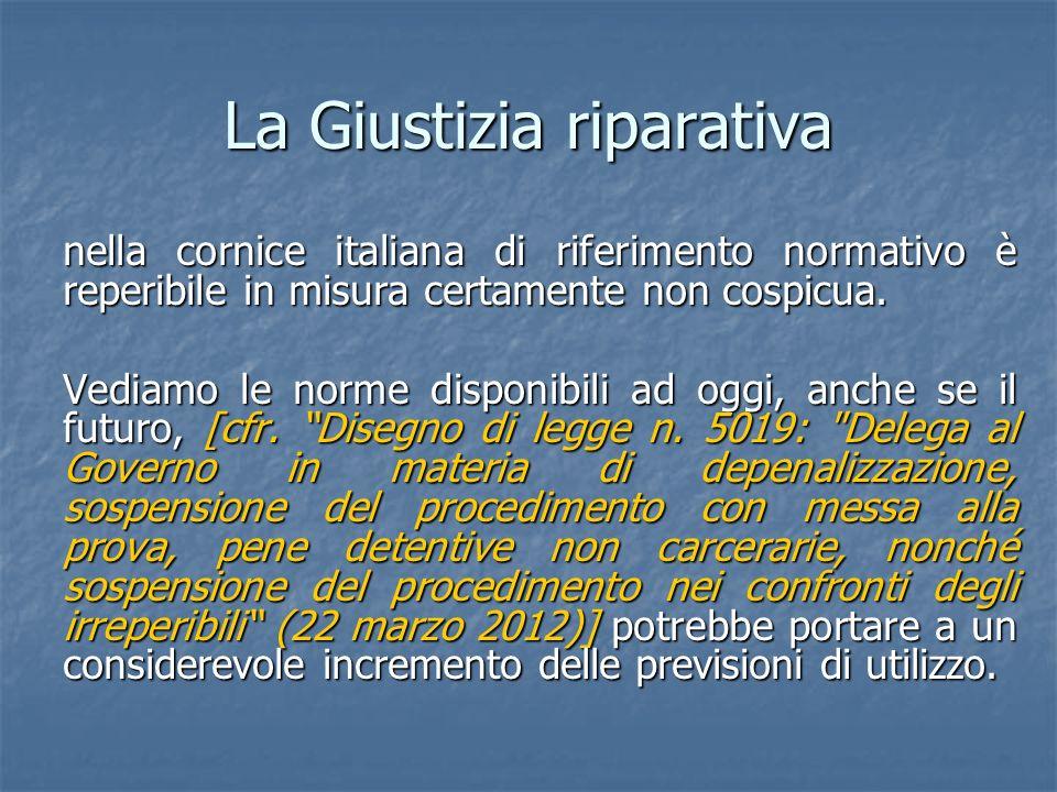 La Giustizia riparativa nella cornice italiana di riferimento normativo è reperibile in misura certamente non cospicua. nella cornice italiana di rife