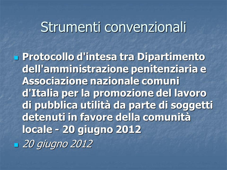 Strumenti convenzionali Protocollo d'intesa tra Dipartimento dell'amministrazione penitenziaria e Associazione nazionale comuni d'Italia per la promoz
