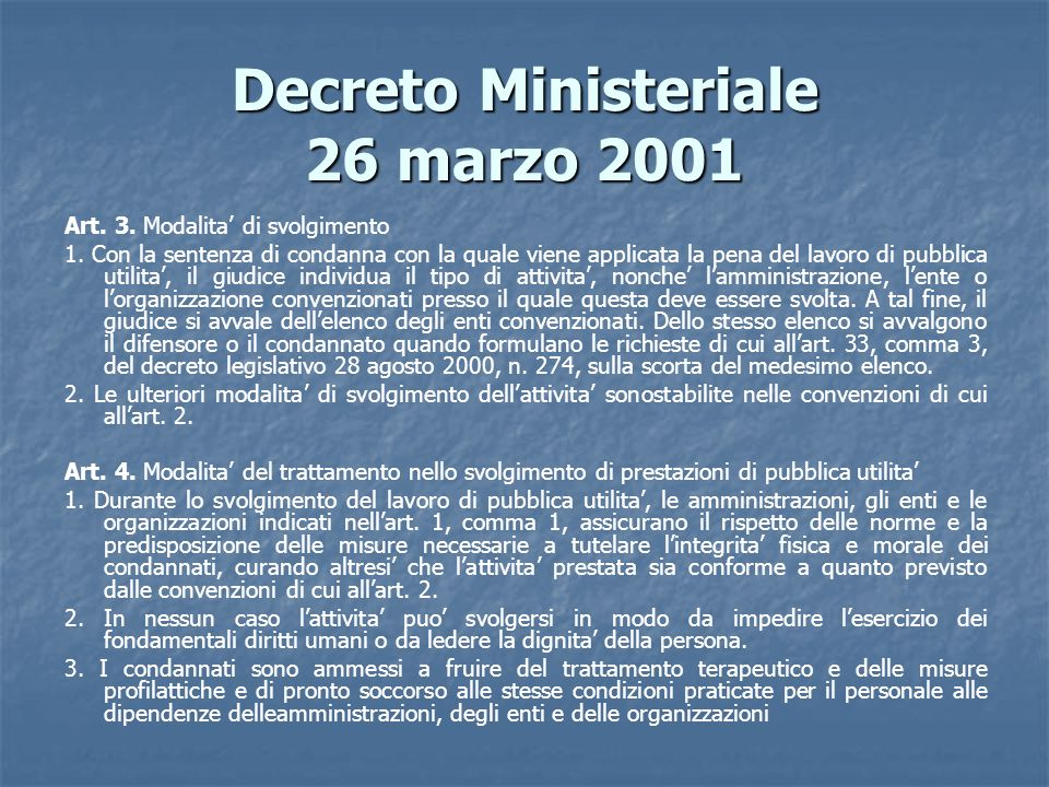 Decreto Ministeriale 26 marzo 2001 Art. 3. Modalita di svolgimento 1. Con la sentenza di condanna con la quale viene applicata la pena del lavoro di p