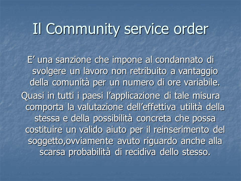 Il Community service order E una sanzione che impone al condannato di svolgere un lavoro non retribuito a vantaggio della comunità per un numero di or