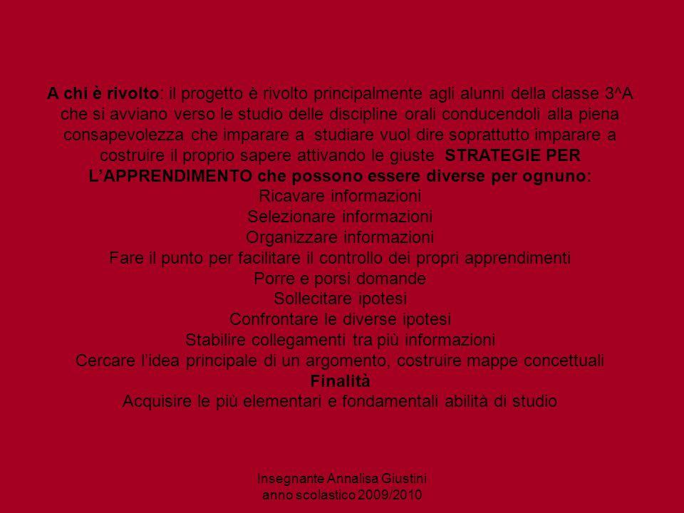 Insegnante Annalisa Giustini anno scolastico 2009/2010 Metodologia: il