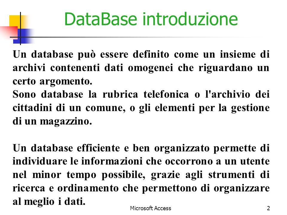 2 DataBase introduzione Un database può essere definito come un insieme di archivi contenenti dati omogenei che riguardano un certo argomento.