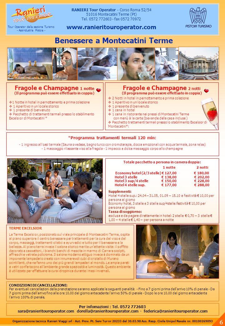 Per infomazioni : Tel. 0572 772603 sara@ranieritouroperator.com dorella@ranieritouroperator.com - federica@ranieritouroperator.com Organizzazione tecn