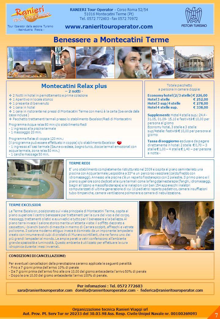 Benessere a Montecatini Terme RANIERI Tour Operator - Corso Roma 52/54 51016 Montecatini Terme (Pt) Tel. 0572 772603 - fax 0572 70972 www.ranieritouro