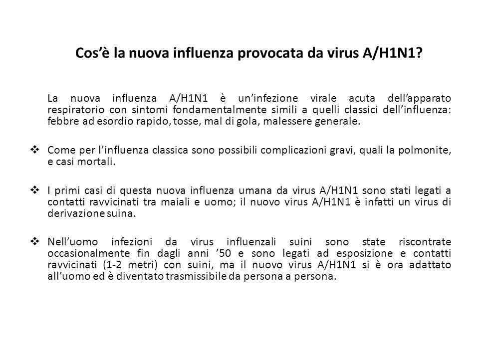 Cosè la nuova influenza provocata da virus A/H1N1? La nuova influenza A/H1N1 è uninfezione virale acuta dellapparato respiratorio con sintomi fondamen