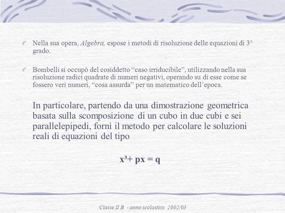 Classe II B - anno scolastico 2002/03 Raffaele Bombelli Bologna (?)
