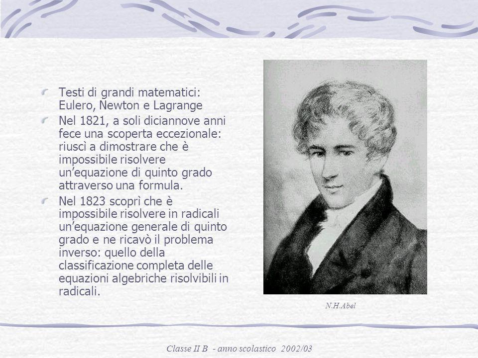 Classe II B - anno scolastico 2002/03 Niel Henrick Abel Norvegia 1802 - 1829