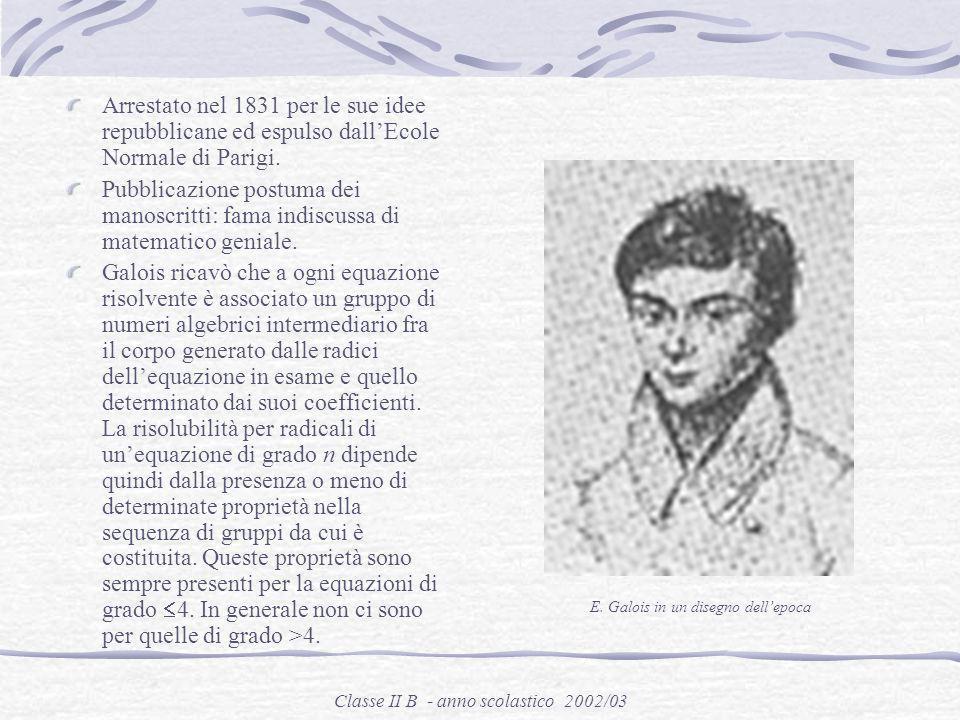 Classe II B - anno scolastico 2002/03 Evariste Galois Bourg-la-Reine 1811 – Parigi 1832