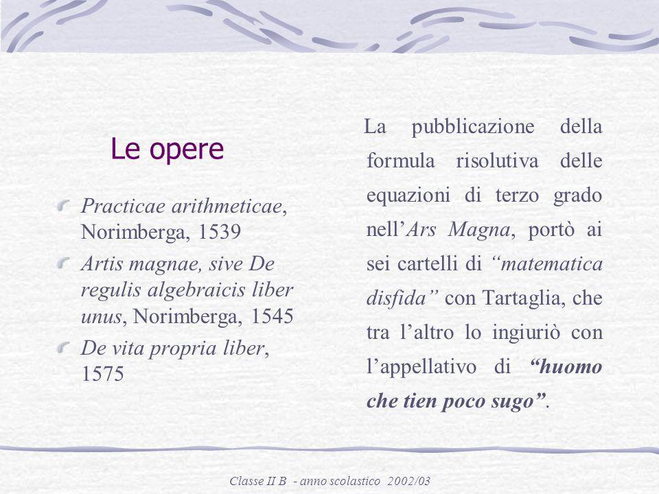 Classe II B - anno scolastico 2002/03 Girolamo Cardano Padova 1501 – Roma 1576