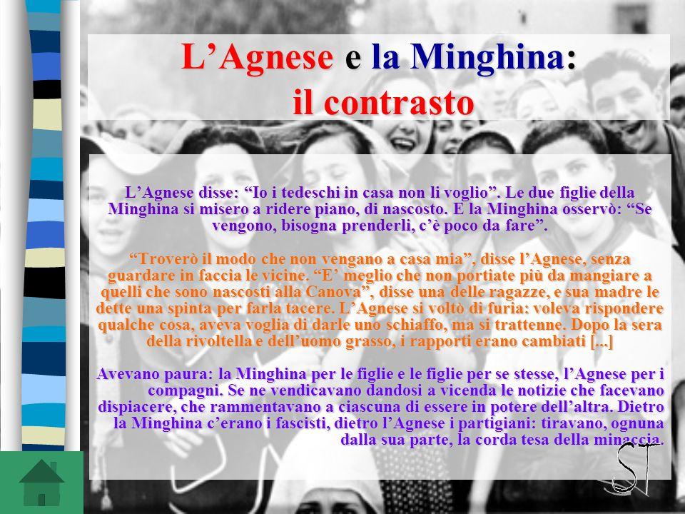 LAgnese e la Minghina: il contrasto LAgnese disse: Io i tedeschi in casa non li voglio.