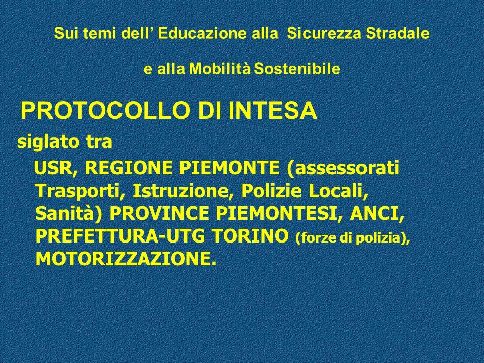 Nella Regione Piemonte: Intesa tra istituzioni per progettare a lungo termine e perseguire: - obiettivi coerenti con le indicazioni U.E. / PNSS / MPI,